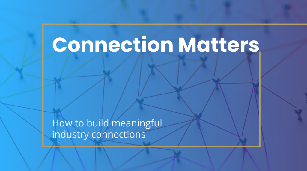 How to build meaningful industry connection